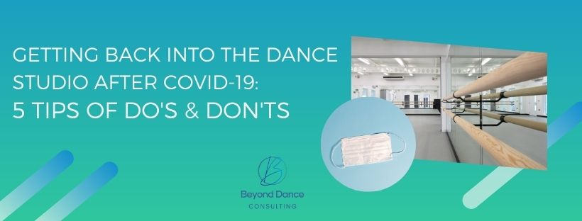 Getting back into the dance studio after COVID-19: Do's & Don'ts